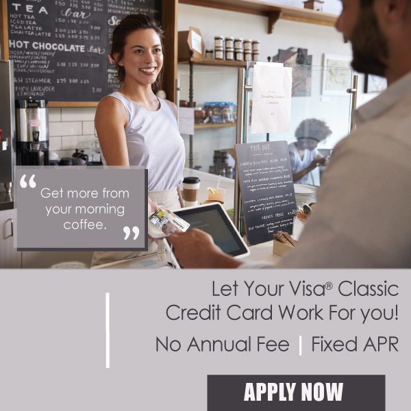 Let your Visa Classic Credit Card Work for you. No annual fee! Fixed APR. Apply Now.