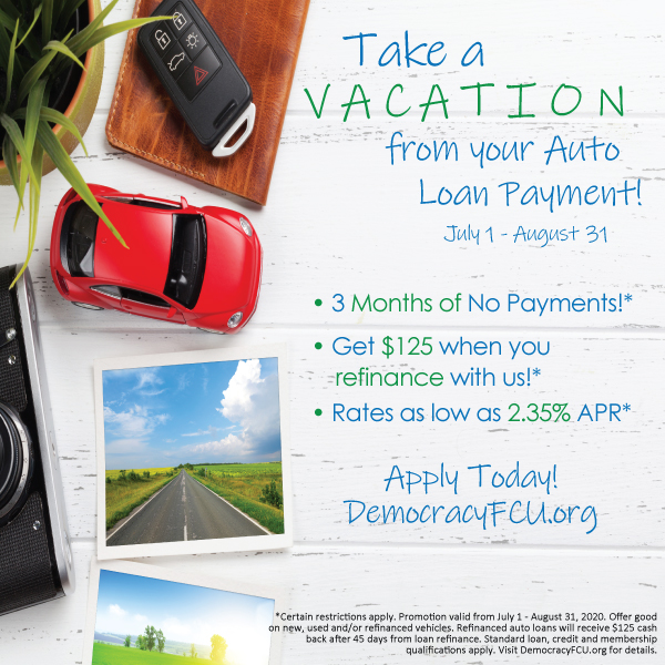 Take a Vacation from your auto loan payment! Click for more details.