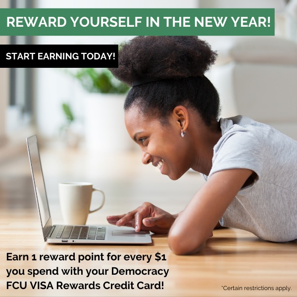 Reward yourself in the New Year!! Start earning today! Earn 1 reward point for every $1 you spend with your DFCU rewards credit card. Click to learn more!*